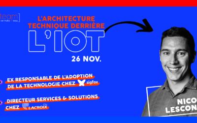 Event online 26 novembre : L'architecture technique derrière l'IoT avec Nicolas Lesconnec