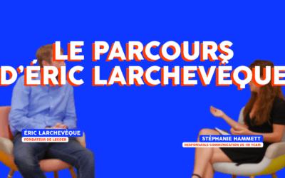 Le parcours d'Eric Larchevêque
