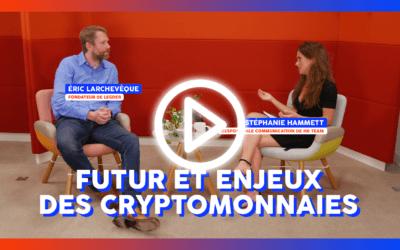 Replay : Futur et enjeux des cryptomonnaies avec Eric Larchevêque